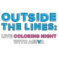 Outside the Lines: Live Coloring Night with AEIVA