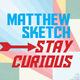 "Matthew Sketch  - ""Stay Curious"" Art Exhibition"
