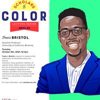Rossier's Scholars of Color Lecture Series - Speaker: Dr. Travis Bristol
