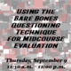 Using the Bare Bones Questioning Technique for Midcourse Evaluation