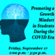 Promoting a Growth Mindset in Students During the COVID Era