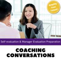 Coaching Conversations - Self-evaluation & Manager Evaluation Preparation