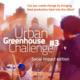 Urban Greenhouse Challenge Application Deadline