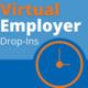 Virtual Employer Drop-Ins