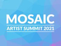 Mosaic: Artist Summit 2021