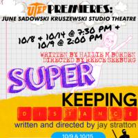 UTEP Premieres: Keeping Distance & SUPER