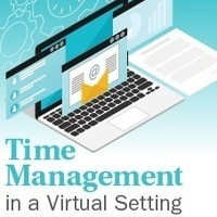 Time Management in a Virtual Setting: Part I