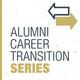 Alumni Career Transition Series