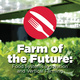 STEM Café: Farm of the Future: Food Systems Innovation and Vertical Farming