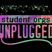 Student Orgs Unplugged.