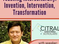 Teaching Interculturally: Invention, Intervention, Transformation (via Zoom)