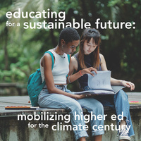 Educating for a Sustainable Future: Mobilizing Higher Ed for the Climate Century