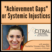 """""""Achievement Gaps"""" or Systemic Injustices (via Zoom)"""