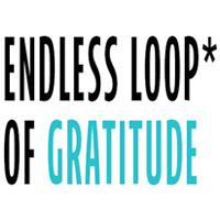 Endless Loop of Gratitude