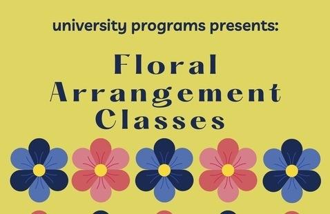 UP presents Floral Arrangement Classes!