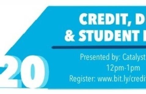 Credit, Debt, & Student Loans