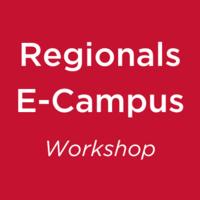 Regionals E-Campus Workshop