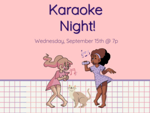 Karaoke Night on Wednesday, September 15 at 7 p.m. at the Cat in the Cream Coffeehouse.