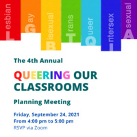 Planning for the 4th Annual Queering Our Classrooms Event [8]