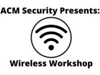 ACM Security Wireless Workshop