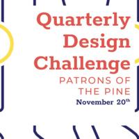 IRL Quarterly Design Challenge: Patrons of the Pine