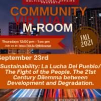 Community M-Room: Sustainability: La Lucha Del Pueblo/ The Fight of the People