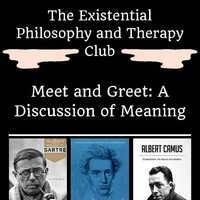 Existential Philosophy &Therapy Club LA | Meet and Greet: A Discussion of Meaning