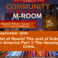 Community M-Room: Out of Reach! The cost of living in America Part 1: The Housing Crisis