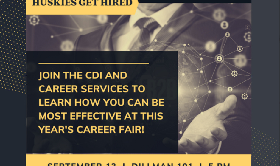 """Event poster with text reading """"Huskies get hired. Join the CDI and Career services to Learn how you can be most effective at this year's career fair""""."""