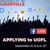 """A sillhouette of students holding their L's in the air are surrounded by Facebook reaction icons. The text """"Applying to UofL, September 21, 6 pm ET"""" and the Facebook Live logos overlay the photo."""