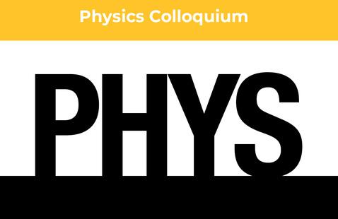 Virtual: Physics Colloquium