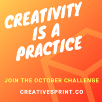 Creativity is a Practice. Join the October challenge creativesprint.co