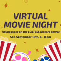 """Image description:  Graphic has a dark yellow background with dark blue text in the middle and burnt orange sparkles against the background color.  At the bottom of the graphic is two images of popcorn cartons and two film reels. One reel has purple accents and pink film and the other has red accents and dark blue film.  The text in the middle says: """"Virtual movie night taking place on the LGBTESS Discord Server! Sat, September 18th, 6 - 8 pm"""".  End description."""