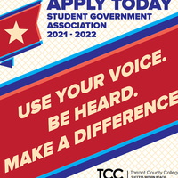 Apply today. Student Government Association 2021-2022. Use your voice. Be heard. Make a difference. TCC. Tarrant County College Success Within Reach.