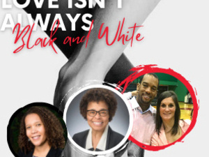 Love Isn't Always Black and White: Interracial Dating and Marriage Panel Discussion