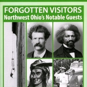 """Book Cover of """"Forgotten Visitors: Northwest Ohio's Notable Guests"""". Black and white headshots with green textbox and background."""