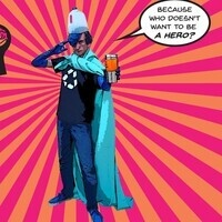 """Recycling superhero asking, """"Because who doesn't want to be a hero?"""""""