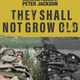 Free Screening - THEY SHALL NOT GROW OLD