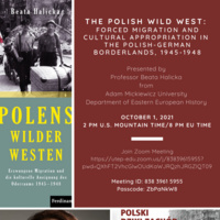 The Polish Wild West: Force Migration and Cultural Appropriation in the Polish-German Borderlands, 1945-1948