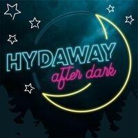 Hydaway After Dark