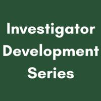 Investigators Development Series
