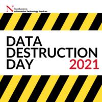 Northeastern Data Destruction Day 2021