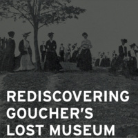 Opening Reception for Rediscovering Goucher's Lost Museum