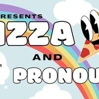 Pizza and Pronouns