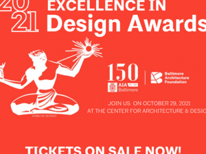 Join AIA Baltimore in celebrating the most innovative local design in 2021!
