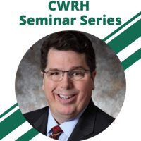 CWRH Seminar Series Welcomes Dr. Matthew Hoffman
