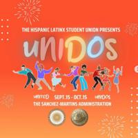 This Hispanic/ Latinx Student Union presents: UNIDOS