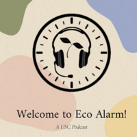 Eco Alarm Podcast with the USC Office of Sustainability