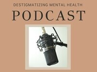 Destigmatizing Mental Health Podcast
