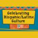 Celebrating Hispanic/Latinx Culture